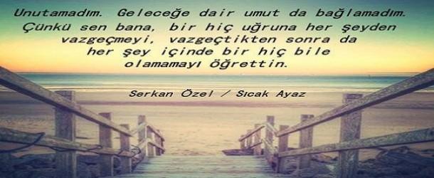 Serkan Özel Sözleri